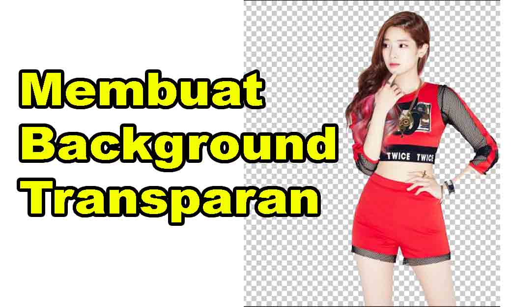 Cara Membuat Background Transparan Dengan Photoshop Inwepo